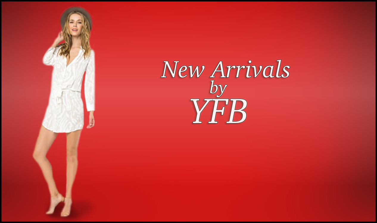 Shop all the hot new summer arrivals from YFB!