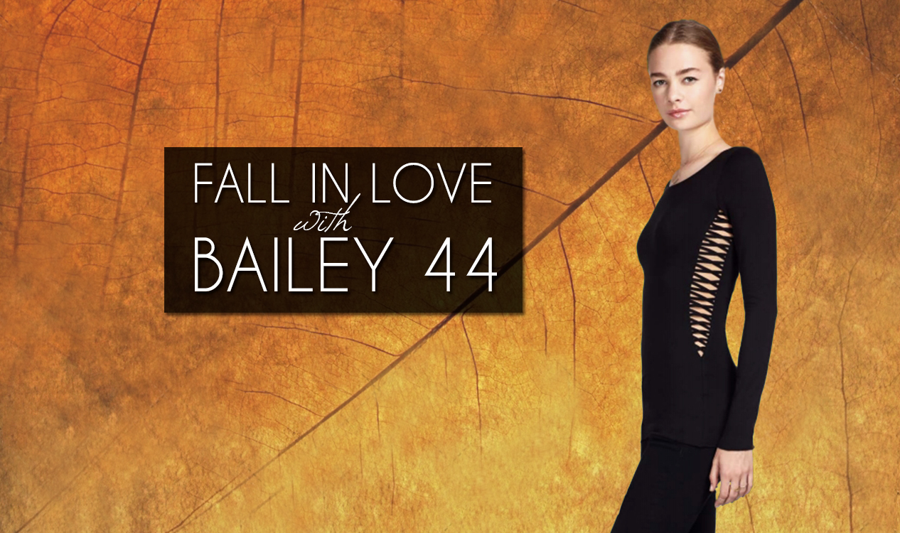Fall in love with these new arrivals from Bailey 44