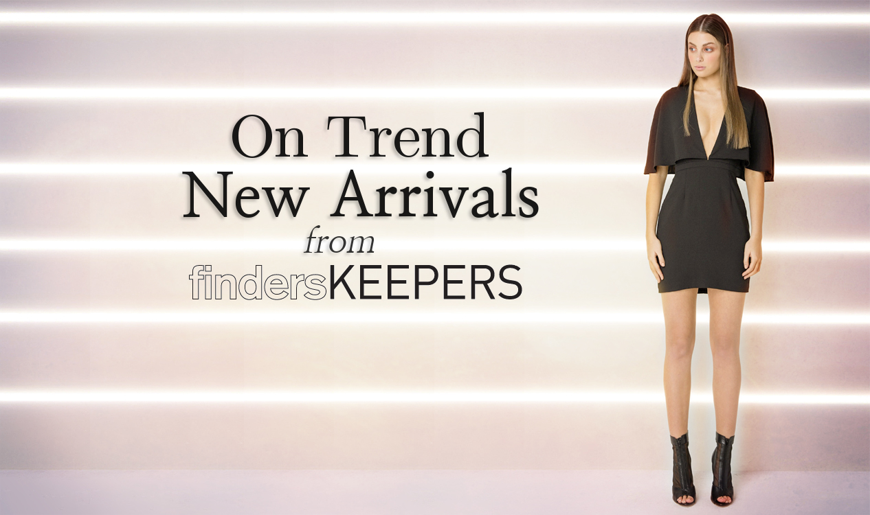 You will fall in love with these on trend new arrivals by Finders Keepers